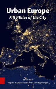 urban-europe-fifty-tales-of-the-city-anne-van-wageningen-virginie-mamadouh-boek-cover-9789462984905